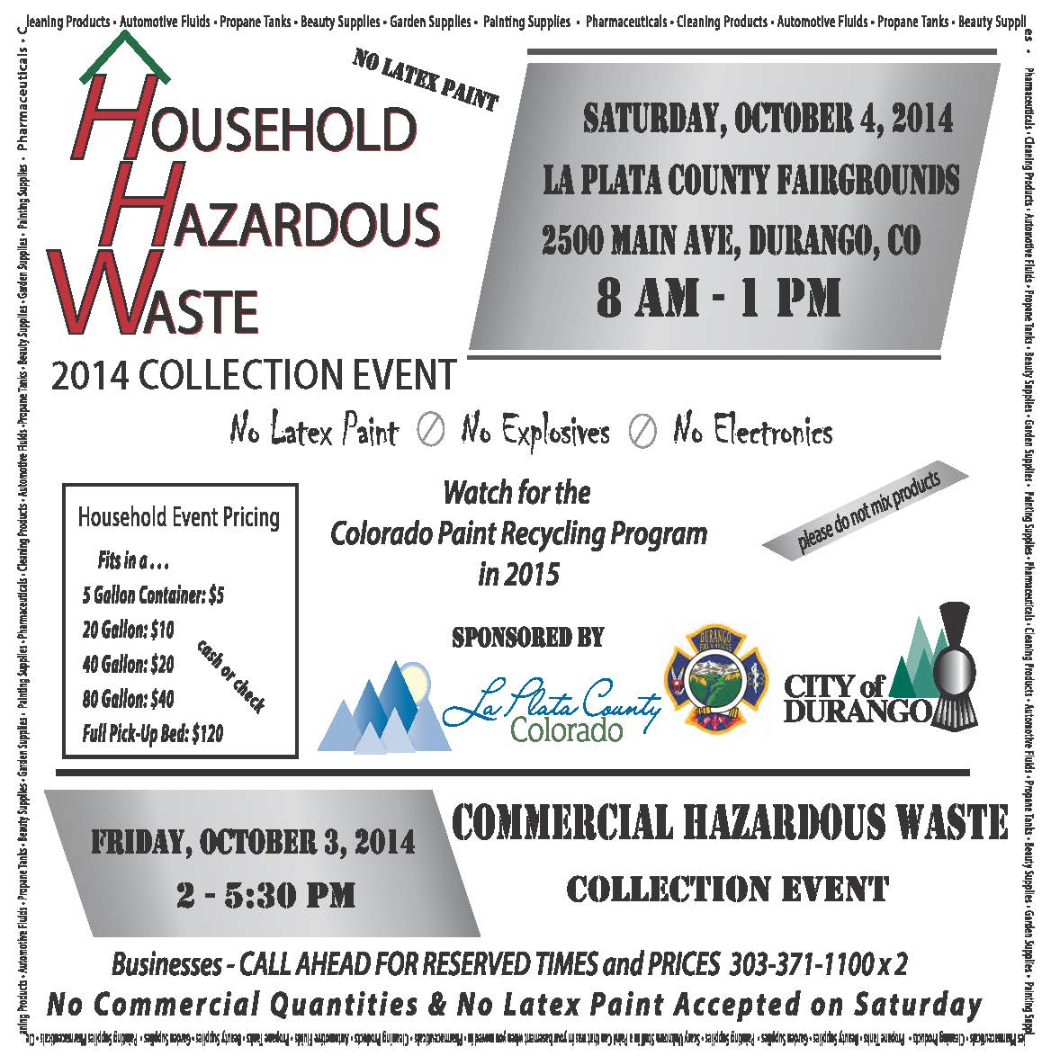 Household waste can be brought to La Plata County Fairgrounds October 11th 8am to 1pm